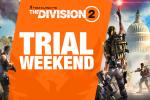 הולכים על כל הקופה: The Division 2 זמין להתנסות חינם